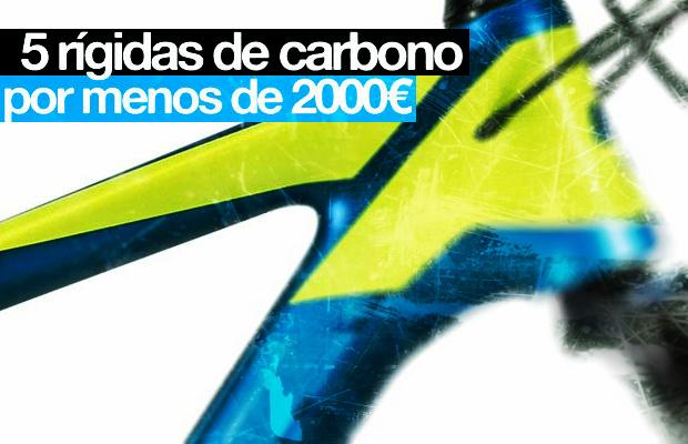 5 rigidas de carbono por menos de 2000 euros
